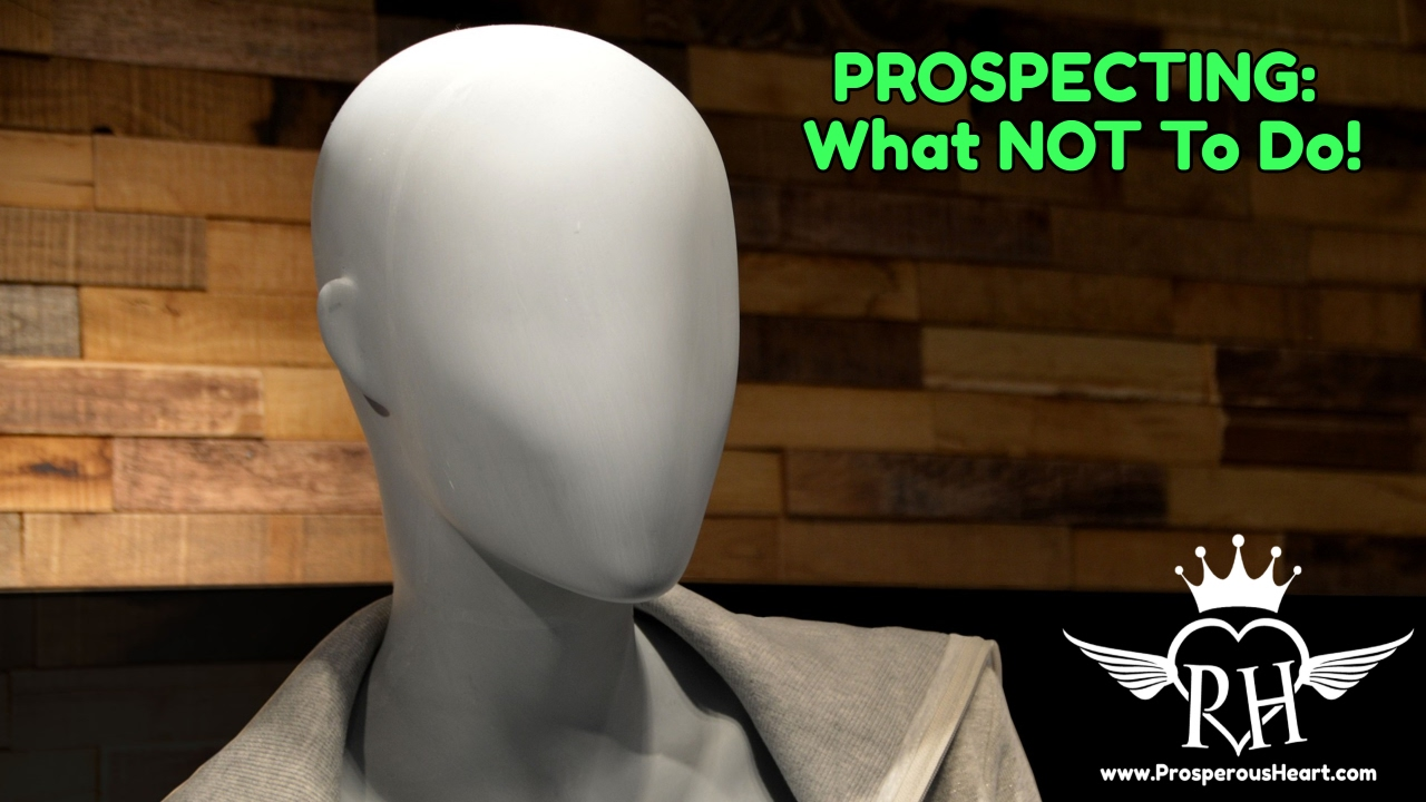 Prospecting – What NOT To Do!