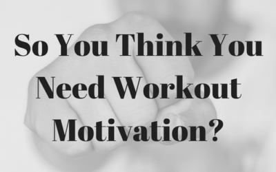 Is there Such a Thing as Workout Motivation?