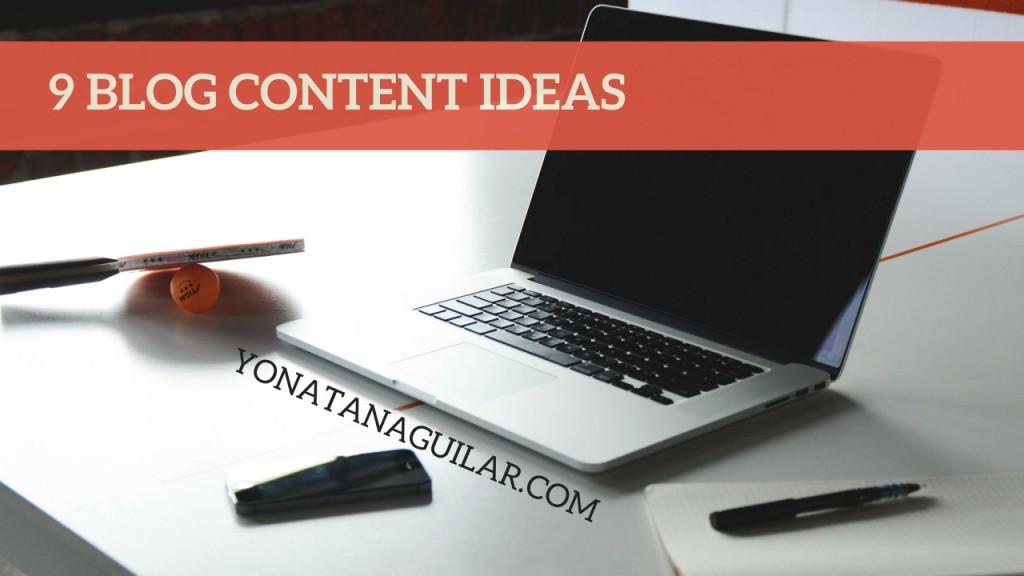 Blog Content  – 9  Blog Content Ideas