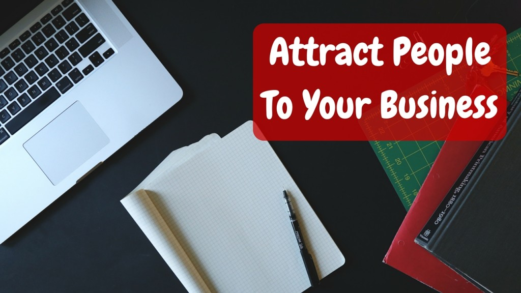 How To Attract More People To Your Business