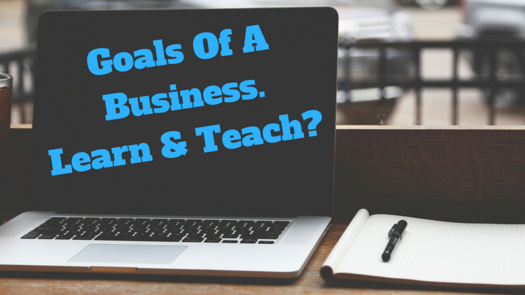 Goals Of A Business – Teach Your Results?