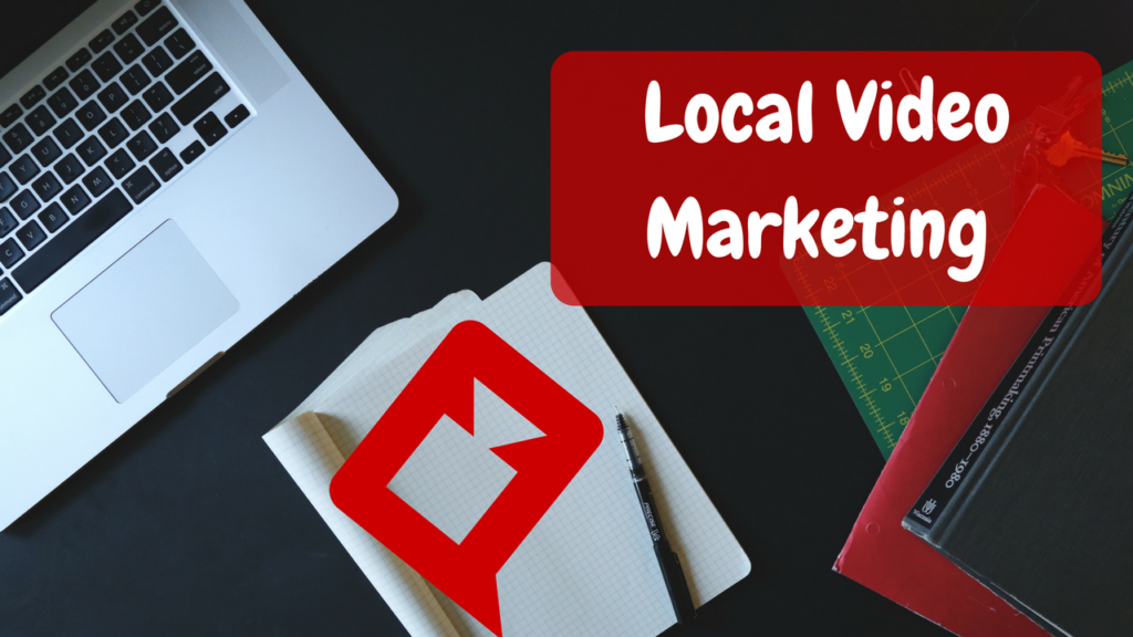 Local Video Marketing – Attract Local Business