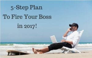 Fire Your Boss – 5 Step Action Plan