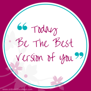 7 Powerful Tips on How to Be The Best Version of You!