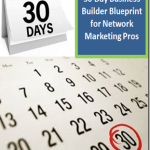 30 Day Business Blueprint to Becoming a Network Marketing Pro
