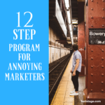 [Infographic] 12 Step Program for Annoying Marketers