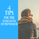 Video! 4 Tips for the Introverted Entrepreneur