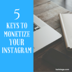 5 Keys to Monetize Your Instagram | Increase Your Followers