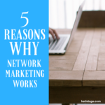 Top 5 Reasons Why Network Marketing Works