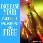 Increase Your Facebook Engagement For FREE
