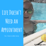 Life Doesn't Need an Appointment