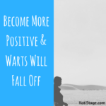 Become More Positive and Warts Will Fall Off