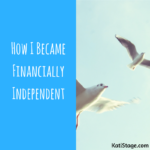 3 Phases of Growth – How I Became Financially Independent