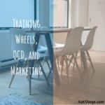Training Wheels, OCD, Marketing