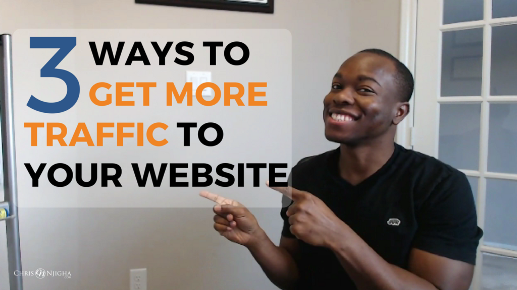 3 Basic Yet Proven Ways to Get More Traffic To Your Website