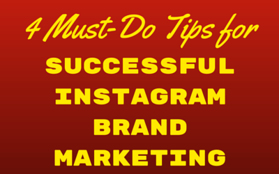 4 Must-Do Tips for Successful Instagram Brand Marketing