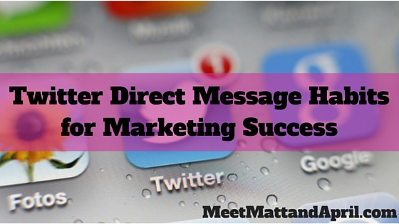 Twitter Direct Message Habits for Marketing Success