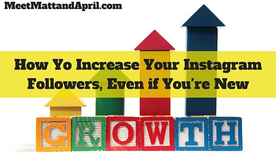 How to Increase Your Instagram Followers, Even if You're New