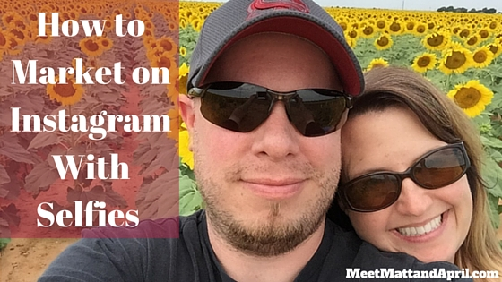 How to Market on Instagram With Selfies