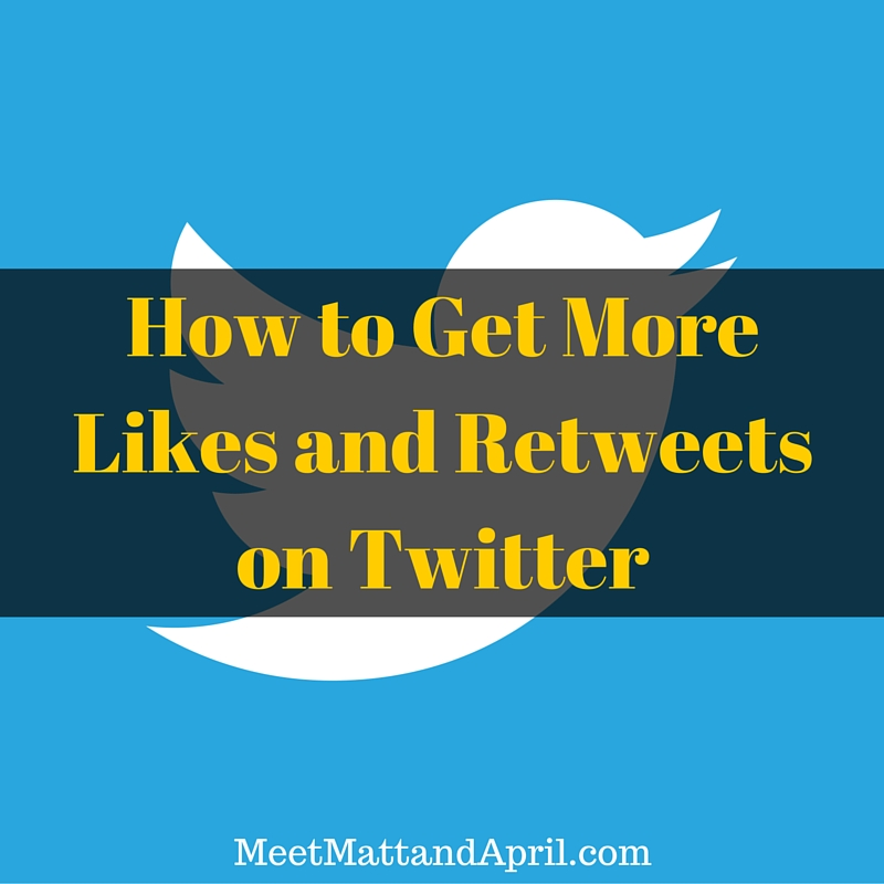 How to Get More Likes and Retweets on Twitter