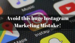 Avoid this huge Instagram Marketing Mistake!