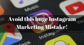 Avoid this huge Instagram Marketing Mistake!