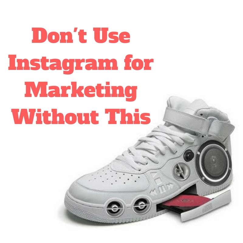 Don't Use Instagram for Marketing Without This