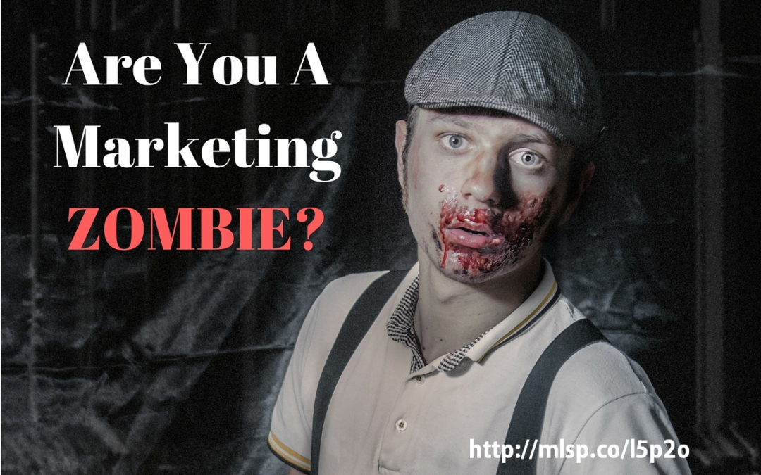 Marketing Zombies Are EVERYWHERE!