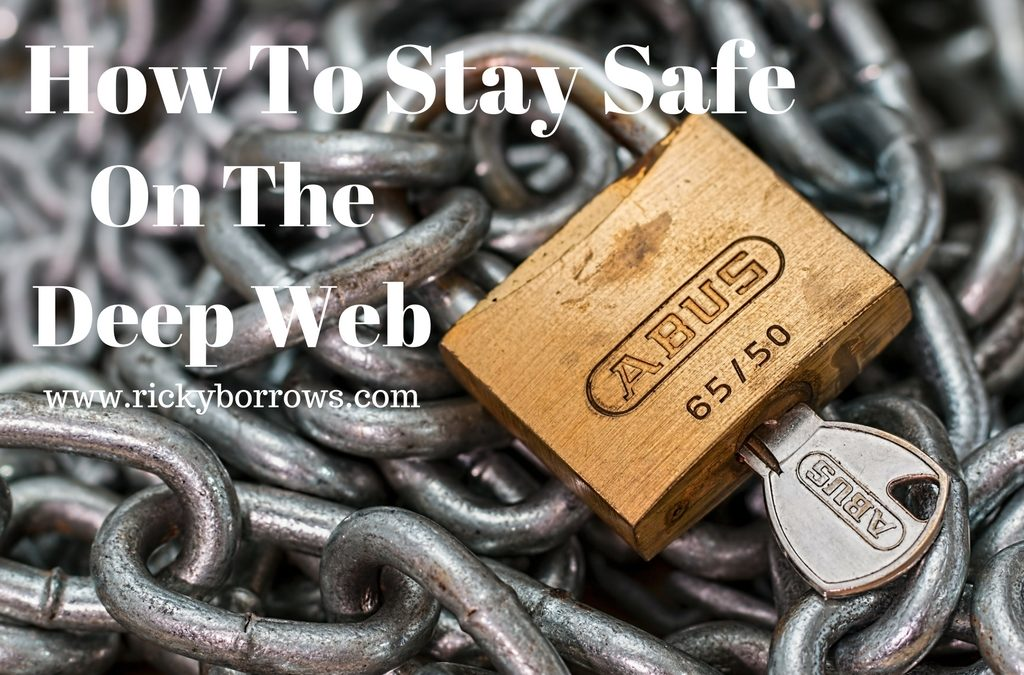 How To Stay Safe On The Deep Web