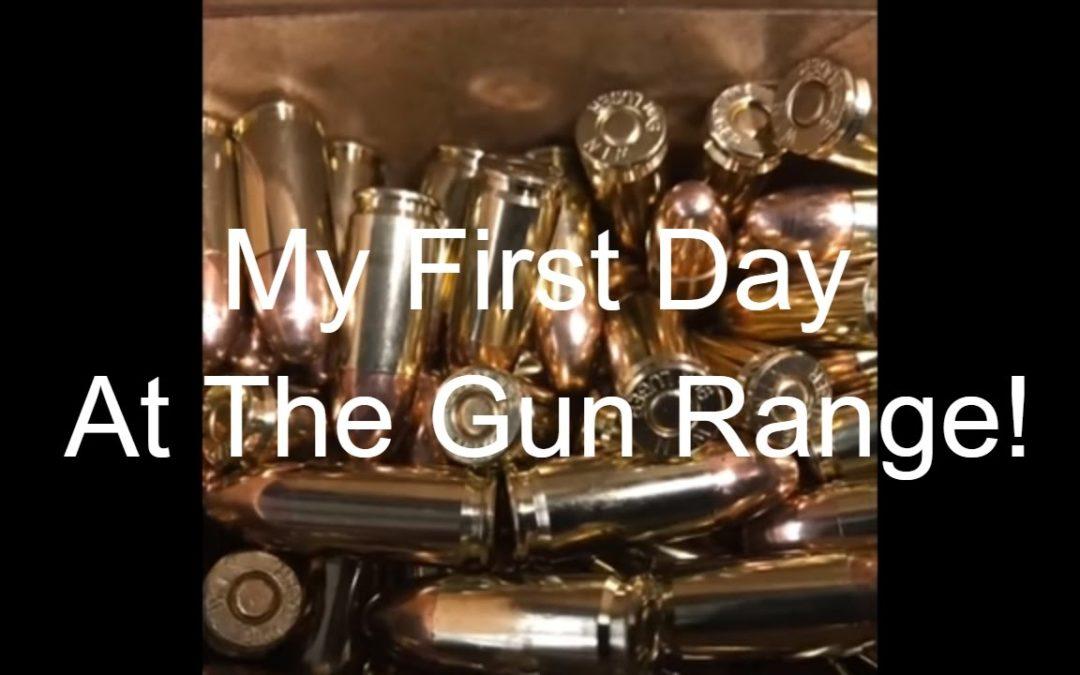 My First Day At The Gun Range!