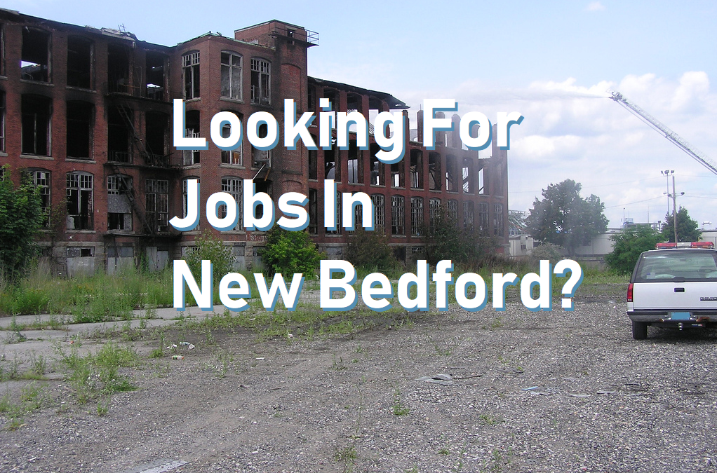 You're Looking For Jobs In New Bedford Massachusetts?