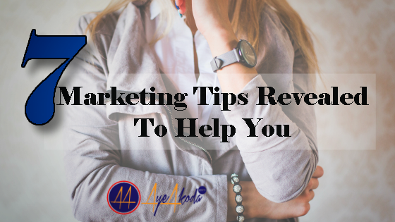 7 Marketing Tips Revealed To Help You
