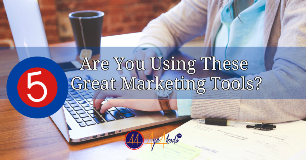 Are You Using These 5 Great Marketing Tools?