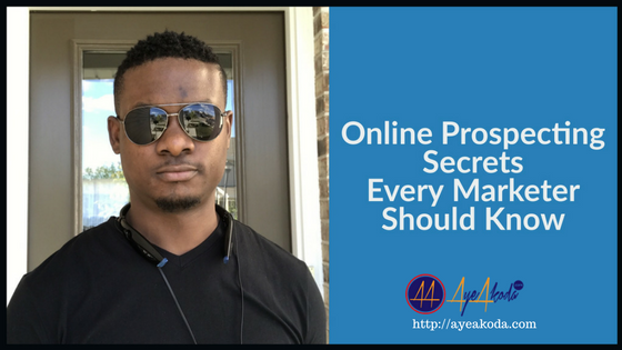 Online Prospecting Secrets Every Marketers Should Know