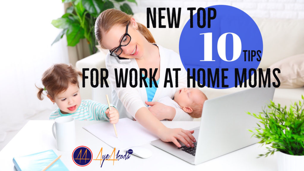 New Top 10 Tips for Work At Home Moms