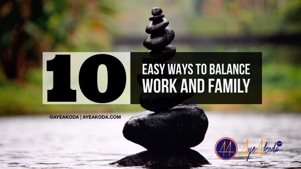 Ten Easy Ways to Balance Work and Family