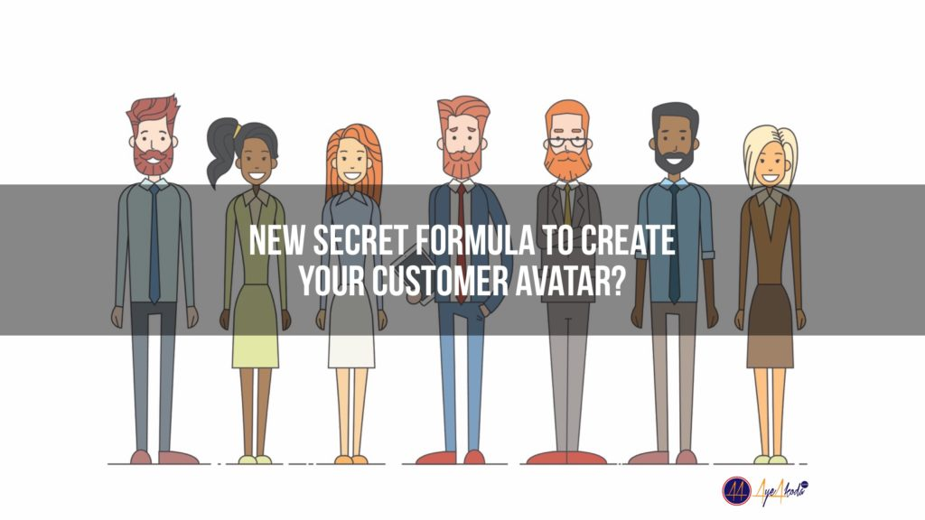 New Secret Formula To Create Your Customer Avatar