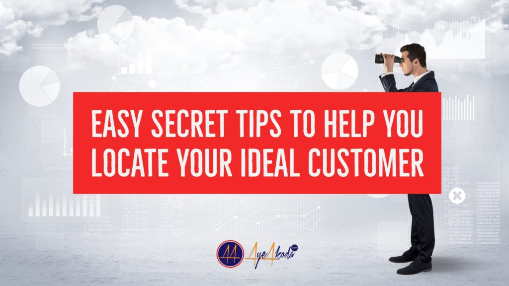 Easy Secret Tips To Help You Locate Your Ideal Customer