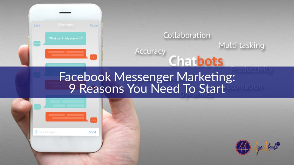 Facebook Messenger Marketing: 9 Reasons You Need To Start