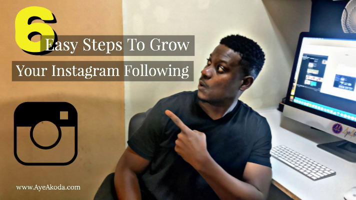 6 Easy Steps To Grow Your Instagram Following