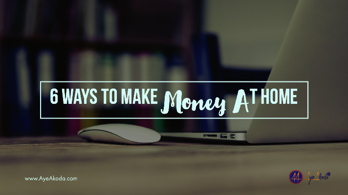 6 Ways To Make Money At Home