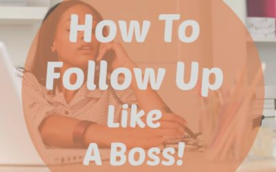 "How to ""Follow Up With Prospects"" For Follow Up Sales"