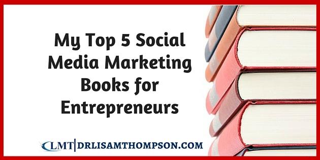 My Top 5 Social Media Marketing Books for Entrepreneurs