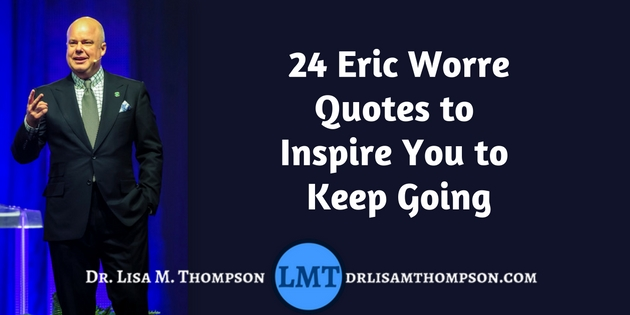 Eric Worre Quotes Entrancing Eric Worre Quotes To Inspire You To Keep Going