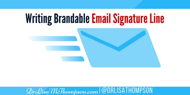 Simple Steps to Writing Brandable Email Signature Line