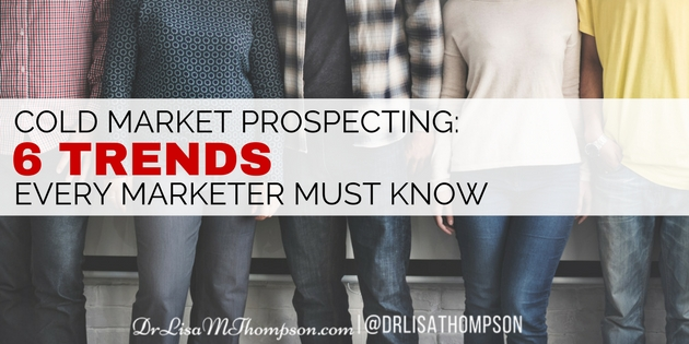 Cold Market Prospecting: 6 Trends Every Marketer Must Know