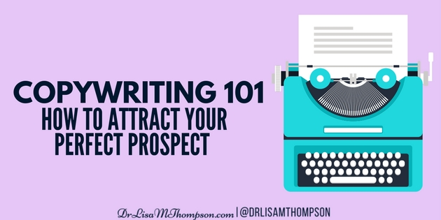Copywriting 101: How to Attract Your Perfect Prospect