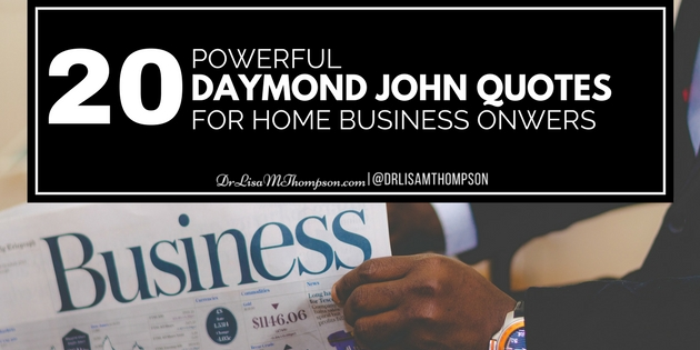 20 Powerful Daymond John Quotes for Home Business Owners