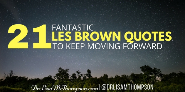 Les Brown Quotes Unique Fantastic Les Brown Quotes To Keep Moving Forward