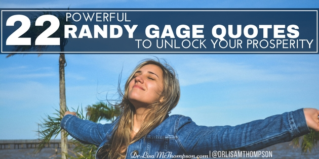 22 Powerful Randy Gage Quotes to Unlock Your Prosperity
